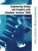 Engineering Design and Graphics with Autodesk Inventor 2008 1st edition 9780131592254 0131592254