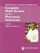 Complete Math Review for the Pharmacy Technician 2nd Edition 9781582120775 1582120773