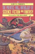 The Prentice Hall Anthology of Science Fiction and Fantasy 1st edition 9780130212801 0130212806