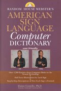 Random House Webster's American Sign Language Computer Dictionary 1st edition 9780375719424 0375719423