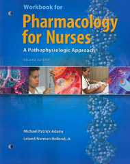 Workbook for Pharmacology for Nurses 2nd edition 9780131756779 013175677X