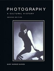 Photography: A Cultural History 2nd edition 9780132219068 0132219069