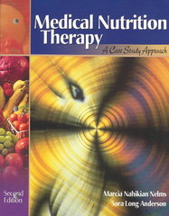 Medical Nutrition Therapy: A Case Study Approach (with InfoTrac) 2nd Edition 9780534527099 0534527094
