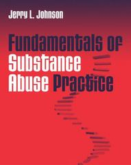 Fundamentals of Substance Abuse Practice 1st edition 9780534626679 053462667X