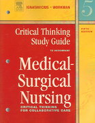 Critical Thinking Study Guide for Medical-Surgical Nursing 5th edition 9780721606149 0721606148