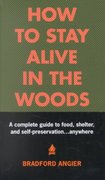 How to Stay Alive in the Woods 2nd edition 9781579122218 1579122213