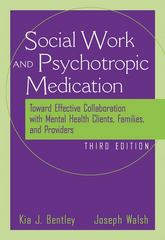 The Social Worker and Psychotropic Medication: Toward Effective Collaboration with Mental Health Clients, Families, and Providers (Sab 140 Pharmacology) 3rd Edition 9780534515515 0534515517