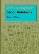 Air Transport Labor Relations 3rd Edition 9780809317769 0809317761