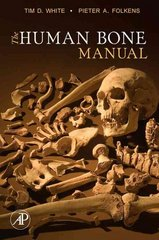 The Human Bone Manual 1st edition 9780120884674 0120884674
