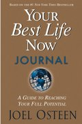 Your Best Life Now Journal 0 9780446577847 0446577847