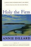 Holy the Firm 1st Edition 9780060915438 0060915439