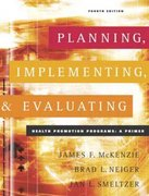 Planning, Implementing, and Evaluating Health Promotion Programs 4th edition 9780805360103 0805360107