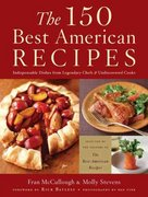 The 150 Best American Recipes 1st edition 9780618718658 0618718656