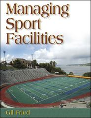 Managing Sport Facilities 1st edition 9780736044837 0736044833