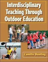 Interdisciplinary Teaching Through Outdoor Education 1st Edition 9780736055024 0736055029