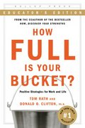 How Full Is Your Bucket Educator's Edition 1st Edition 9781595620019 159562001X
