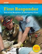 First Responder: Your First Response In Emergency Care 4th edition 9780763740313 0763740314