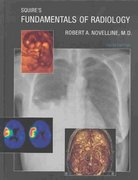 Squire's Fundamentals of Radiology 6th Edition 9780674012790 0674012798