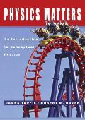 Physics Matters An Introduction to Conceptual Physics