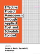 Effective Project Management Through Applied Cost and Schedule Control 1st edition 9780824797157 0824797159