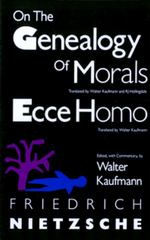 On the Genealogy of Morals and Ecce Homo 1st edition 9780679724629 0679724621
