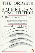 The Origins of the American Constitution 1st Edition 9780140087444 0140087443