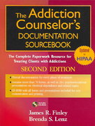 The Addiction Counselor's Documentation Sourcebook 2nd edition 9780471703815 0471703818