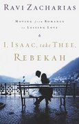 I, Isaac, Take Thee, Rebekah 1st Edition 9780849908224 0849908221