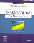 Study Guide for Pharmacology for Nursing Care 6th edition 9781416030256 1416030255