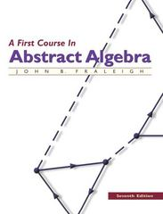 A First Course in Abstract Algebra 7th edition 9780201763904 0201763907