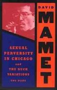 Sexual Perversity in Chicago and the Duck Variations 0 9780802150110 080215011X