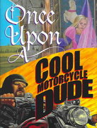 Once Upon a Cool Motorcycle Dude 1st Edition 9780802789471 0802789471
