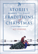 Stories Behind the Great Traditions of Christmas 0 9780310248804 0310248809