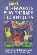 101 More Favorite Play Therapy Techniques 1st Edition 9780765702999 0765702991