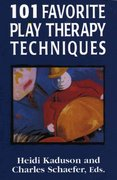 101 Favorite Play Therapy Techniques 1st Edition 9780765702821 0765702827