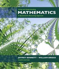 Using and Understanding Mathematics: A Quantitative Reasoning Approach 4th edition 9780321458209 0321458206