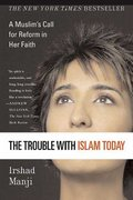 The Trouble with Islam Today 1st edition 9780312327002 0312327005