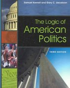 The Logic of American Politics 3rd edition 9781568028910 1568028911