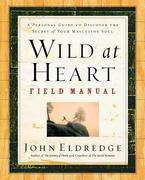 Wild at Heart Field Manual 0 9780785265740 0785265740