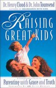 Raising Great Kids 1st Edition 9780310860068 0310860067