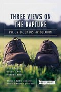 Three Views on the Rapture 1st Edition 9780310212980 0310212987