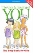 Care and Keeping of You, the Body Book for Girls 0 9780613113830 0613113837