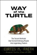 Way of the Turtle: The Secret Methods that Turned Ordinary People into Legendary Traders 1st edition 9780071486644 007148664X