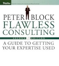 Flawless Consulting 2nd Edition 9780787948030 0787948039