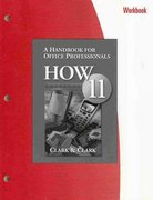 Workbook for Clark/Clark's HOW 11: A Handbook for Office Professionals, 11th 11th edition 9780324399950 0324399952