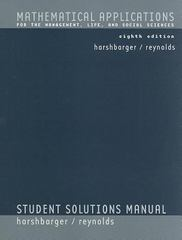 Student Solutions Manual for Harshbarger/Reynolds' Mathematical Applications: For the Management, Life, and Social Sciences, 8th 8th edition 9780618676927 0618676929