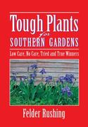 Tough Plants for Southern Gardens 0 9781591860020 1591860024