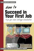 How to Succeed in Your First Job 0 9781583761663 1583761667