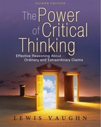 The Power of Critical Thinking: Effective Reasoning About Ordinary and Extraordinary Claims 2nd edition 9780195320411 0195320417