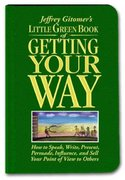 Little Green Book of Getting Your Way 1st edition 9780131576070 0131576070